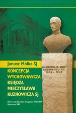 Koncepcja wychowawcza księdza Mieczysława Kuznowicza SJ - (1874-1945), Mółka Janusz SJ