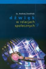 Dźwięk w relacjach społecznych - , ks. Andrzej Zwoliński