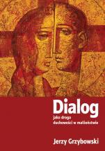 Dialog jako droga duchowości w małżeństwie - , Jerzy Grzybowski