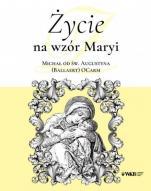 Życie na wzór Maryi - , Michał od św. Augustyna (Ballaert) OCarm