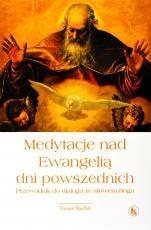 Medytacje nad Ewangelią dni powszednich - Przewodnik do dialogu ze słowem Boga, Thomáš Špidlik SJ
