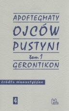 Apoftegmaty Ojców Pustyni 1 / Gerontikon - Gerontikon, opr. ks. Marek Starowieyski