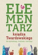 Elementarz księdza Twardowskiego - dla najmłodszego, średniaka i starszego, oprac. Aleksandra Iwanowska