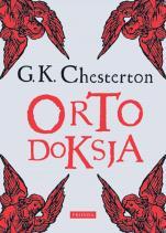 Ortodoksja - Romanca o wierze, Gilbert Keith Chesterton