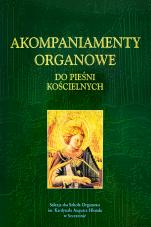 Akompaniamenty organowe do pieśni kościelnych - , Praca zbiorowa