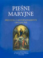 Pieśni Maryjne - Preludia i akompaniamenty organowe,