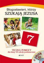 Błogosławieni, którzy szukają Jezusa-teczka - Teczka pomocy dla klasy VII szkoły podstawowej , red. Jolanta Konat, Elżbieta Kondrak, Ewelina Parszewska