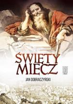 Święty miecz - , Jan Dobraczyński