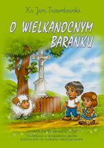 O wielkanocnym baranku - , ks. Jan Twardowski