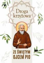 Droga krzyżowa ze św. Ojcem Pio - , ks. Krzysztof Śliczny, Robert Krawiec OFMCap