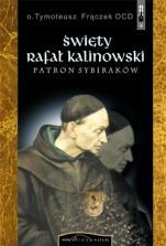 Święty Rafał Kalinowski patron sybiraków - Patron Sybiraków, o. Tymoteusz Frączek OCD