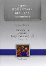 Ewangelia według św. Mateusza - Rozdziały 1-13, ks. Antoni Paciorek