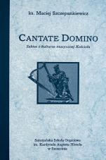 Cantate Domino - Szkice o kulturze muzycznej Kościoła, ks. Maciej Szczepankiewicz
