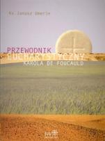 Przewodnik eucharystyczny Karola de Foucauld - , ks. Janusz Umerle