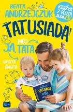 Tatusiada Ja, mój tata i reszta świata + cd - Ja, mój tata i reszta świata, Beata Andrzejczuk