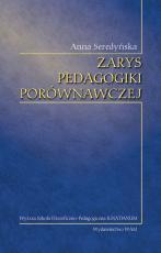 Zarys pedagogiki porównawczej - Zagadnienia dotyczące systemów wychowania i oświaty w wybranych krajach, Anna Seredyńska