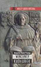Wincenty Kadłubek - , Krzysztof Rafał Prokop