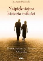 Najpiękniejsza historia miłości - Portret mężczyzny i kobiety XXI wieku, ks. Marek Dziewiecki