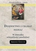 Dziewictwo i celibat dzisiaj - W kierunku seksualności paschalnej, Amedeo Cencini FdCC