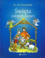 Święta dobrych życzeń - , ks. Jan Twardowski