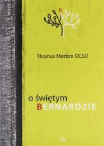 O świętym Bernardzie - , Thomas Merton OCSO