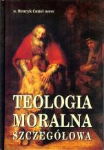 Teologia moralna szczegółowa - Podręcznik dla studentów teologii, Henryk Ćmiel OSPPE