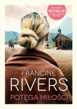 Potęga miłości - , Francine Rivers