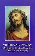 Modlitewnik pasyjny - Nabożeństwo do Męki Chrystusa i Matki Bożej Bolesnej, Dominik Buszta CP, Krzysztof Zygmunt CP