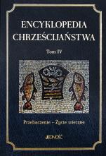 Encyklopedia chrześcijaństwa. Tom 4 Outlet - Przebaczenie - Życie wieczne, Praca zbiorowa