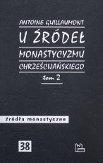 U źródeł monastycyzmu chrześcijańskiego Tom 2 - , Antoine Guillaumont