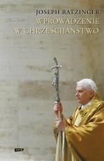 Wprowadzenie w chrześcijaństwo - , Joseph Ratzinger