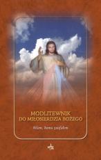 Modlitewnik do Miłosierdzia Bożego - Wiem, komu zaufałem, ks. Tadeusz Ryłko