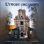 Znane i chętnie słuchane utwory organowe  - , ks. Maciej Szczepankiewicz