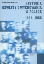Historia oświaty i wychowania w Polsce 1944-1956 - , Władysława Szulakiewicz