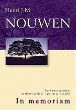 In memoriam Zachować pamięć - Zachować pamięć: osobiste refleksje po stracie matki, Henri J. M. Nouwen