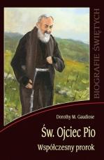 Św. Ojciec Pio Współczesny prorok - Współczesny prorok, Dorothy M. Gaudiose