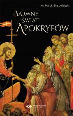 Barwny świat apokryfów - , ks. Marek Starowieyski