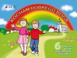 Kocham dobrego Boga / Jedność - Podręcznik do nauki religii dla dzieci sześcioletnich, red. Elżbieta Osewska, ks. Józef Stala