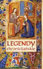 Legendy chrześcijańskie ks. Stanisław Klimaszewski MIC - , oprac. ks. Stanisław Klimaszewski MIC