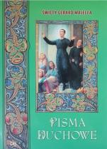 Pisma duchowe / święty Gerard Majella - , święty Gerard Majella
