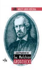 Św. Melchior Grodziecki - , Jan Poplatek SJ