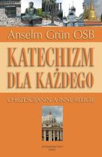 Katechizm dla każdego - Chrześcijanin a inne religie, Anselm Grün OSB