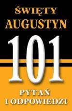 Święty Augustyn. 101 pytań i odpowiedzi  - , ks. Jules M. Brady SJ