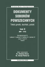 Dokumenty Soborów Powszechnych, tom II (869-1312) - Broszura - Konstantynopol IV, Lateran I, Lateran II, Lateran III, Lateran IV, Lyon I, Lyon II, Vienne, ks. Arkadiusz Baron, Henryk Pietras SJ