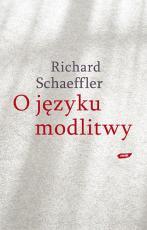 O języku modlitwy / Outlet - , Richard Schaeffler