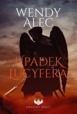 Upadek Lucyfera - Kroniki Braci. Księga I, Wendy Alec