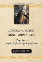 Formacja kobiet konsekrowanych  - Wskazówki psychologiczno-pedagogiczne, Bruno Giordani