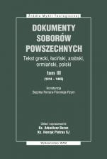 Dokumenty Soborów Powszechnych, tom III (1414-1445) - Broszura - Konstancja, Bazylea - Ferrara - Florencja - Rzym, Arkadiusz Baron, ks. Henryk Pietras SJ