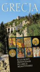 Grecja - Kulturowy przewodnik po Grecji bizantyńskiej, Jan Gać