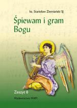 Śpiewam i gram Bogu - Zeszyt VIII, Stanisław Ziemiański SJ